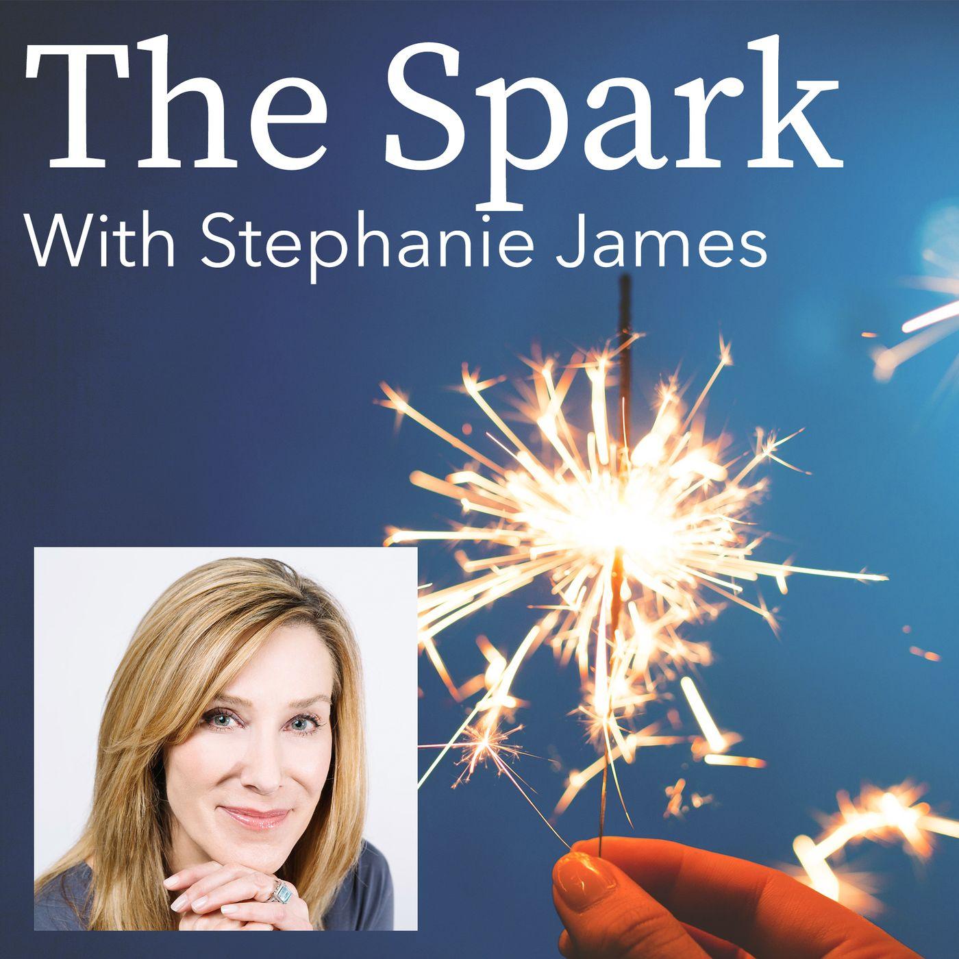 The Spark With Stephanie James