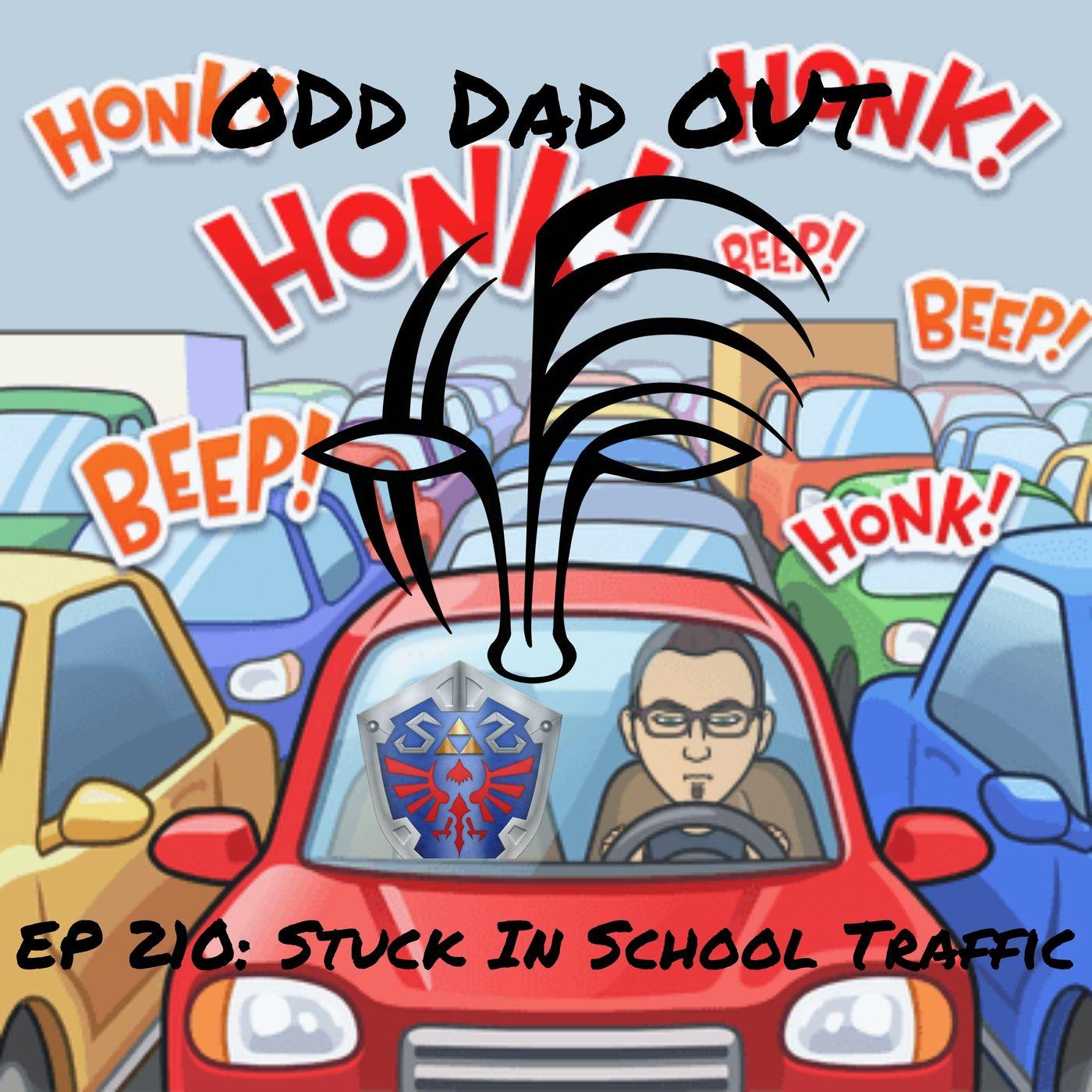 Stuck In School Traffic: ODO 210