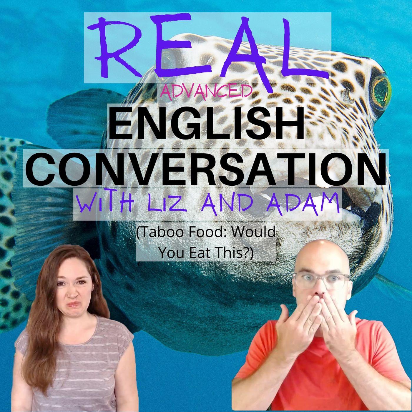 The Strangest Food You Have Ever Eaten! (Conversation Program)