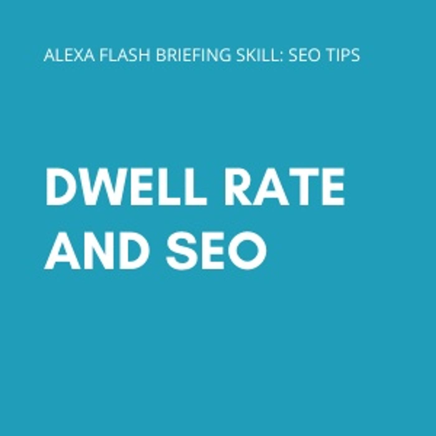 Dwell rate and SEO