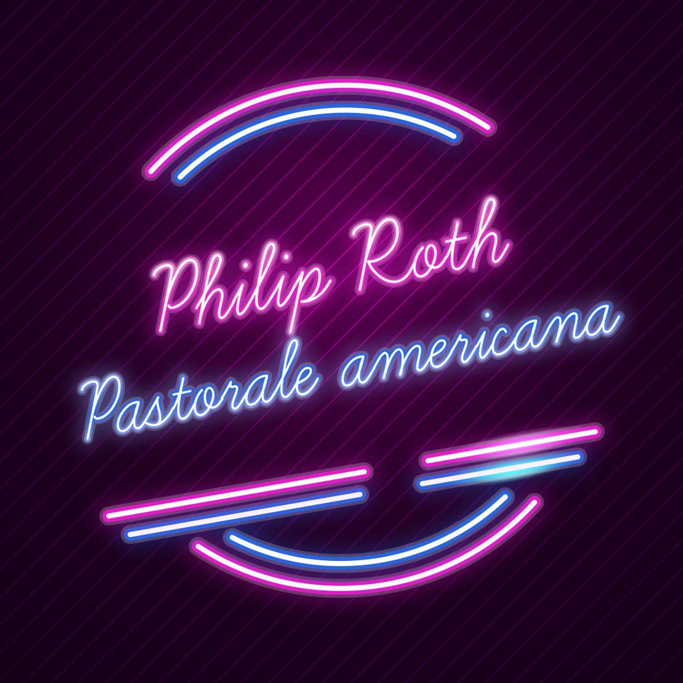 Pastorale americana di Philip Roth raccontato da Alessandro Baricco
