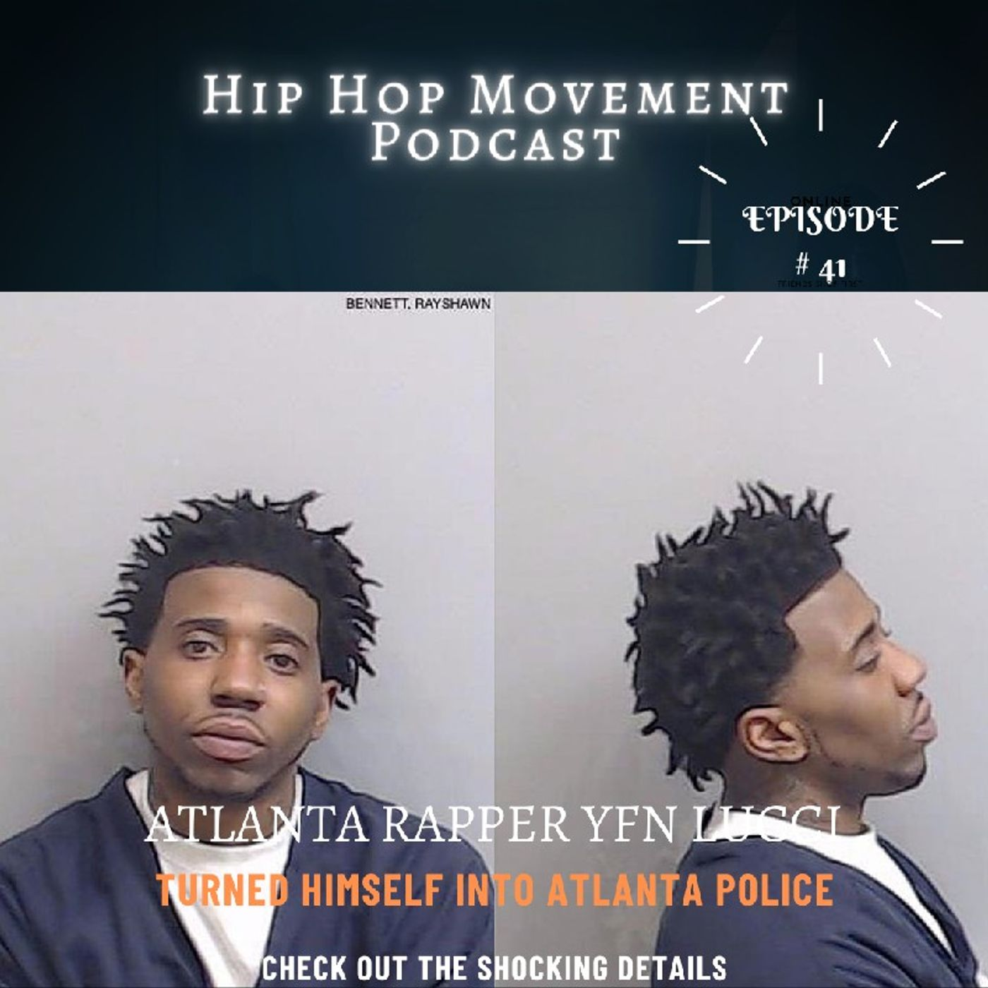 Episode 41 - Atlanta Rapper YFN Lucci Surrendered To Atlanta Police Wednesday Jan 13th, 2021
