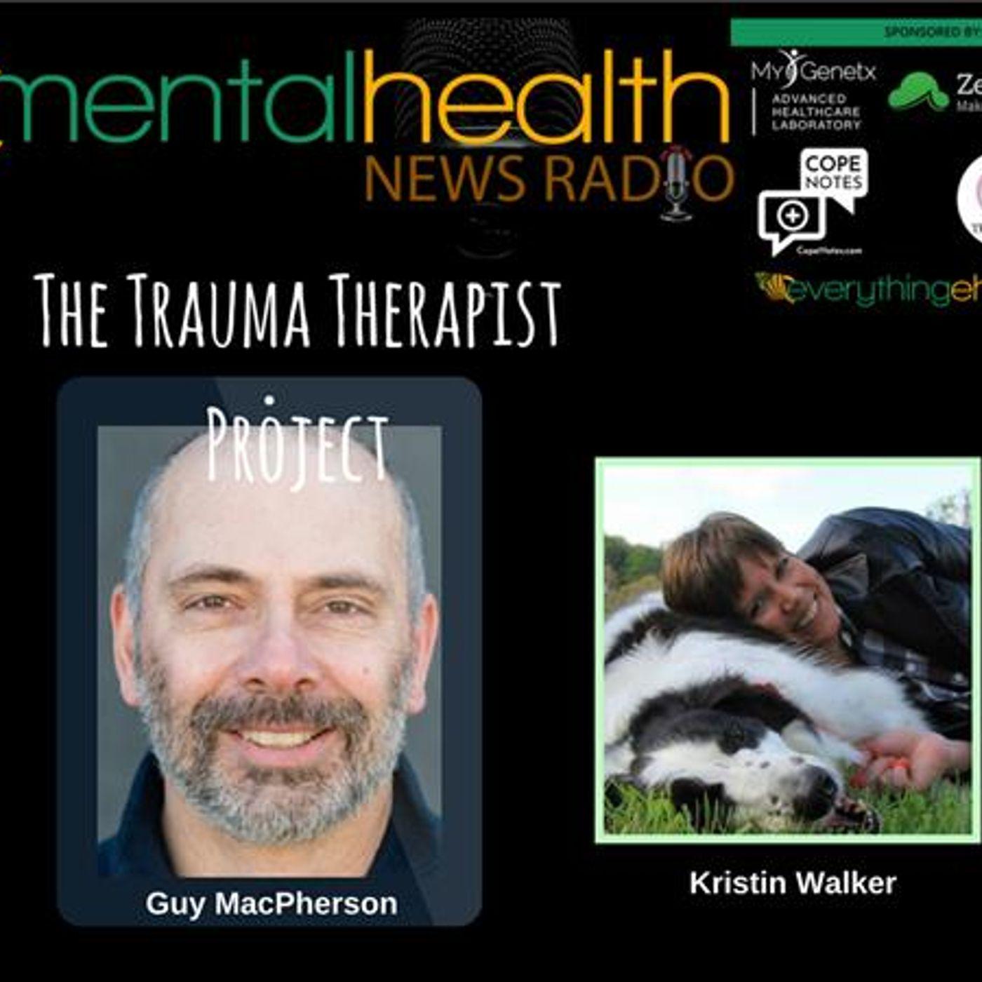 Mental Health News Radio - The Trauma Therapist Project with Guy Macpherson, PhD
