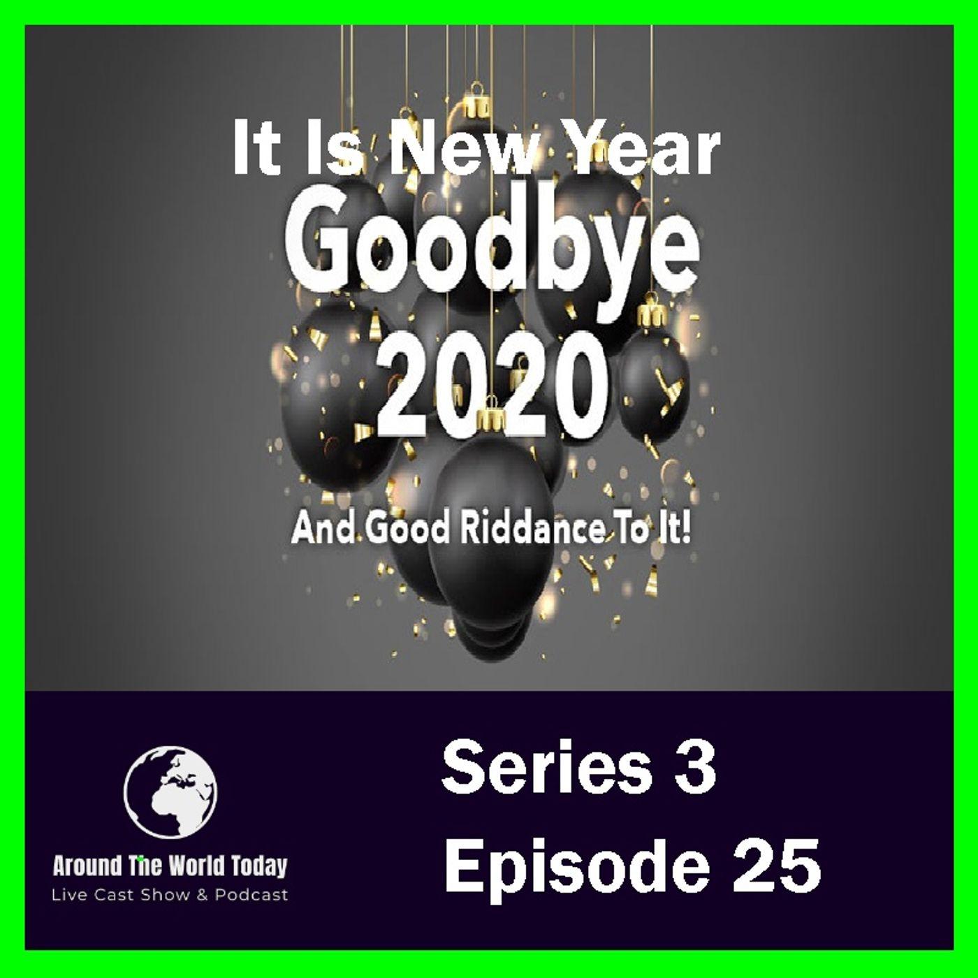 Around the World Today  Series 3 Episode 25 - Good Bye 2020