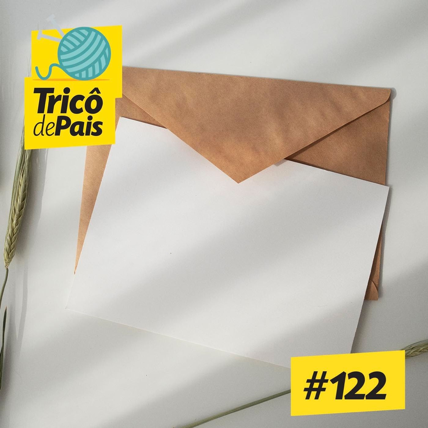 #122 - Cartas De Um Terapeuta Para Seus Momentos De Crise