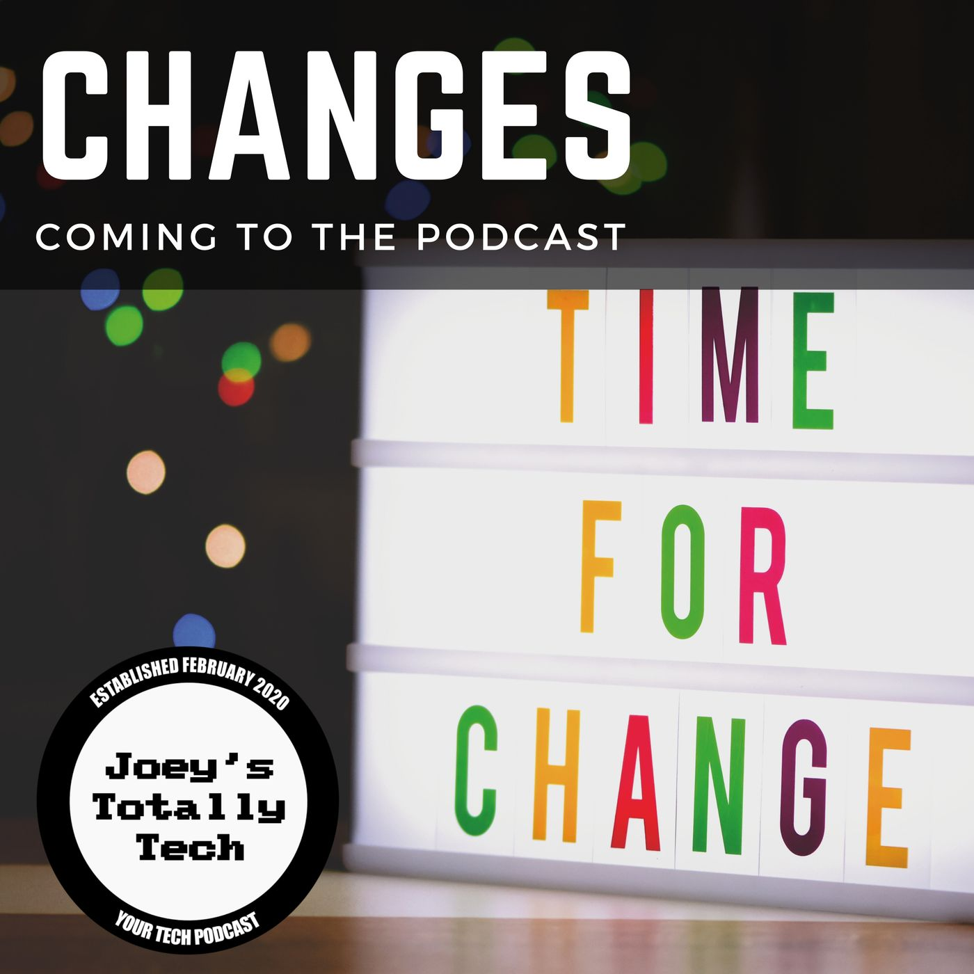 Changes Coming to the Podcast