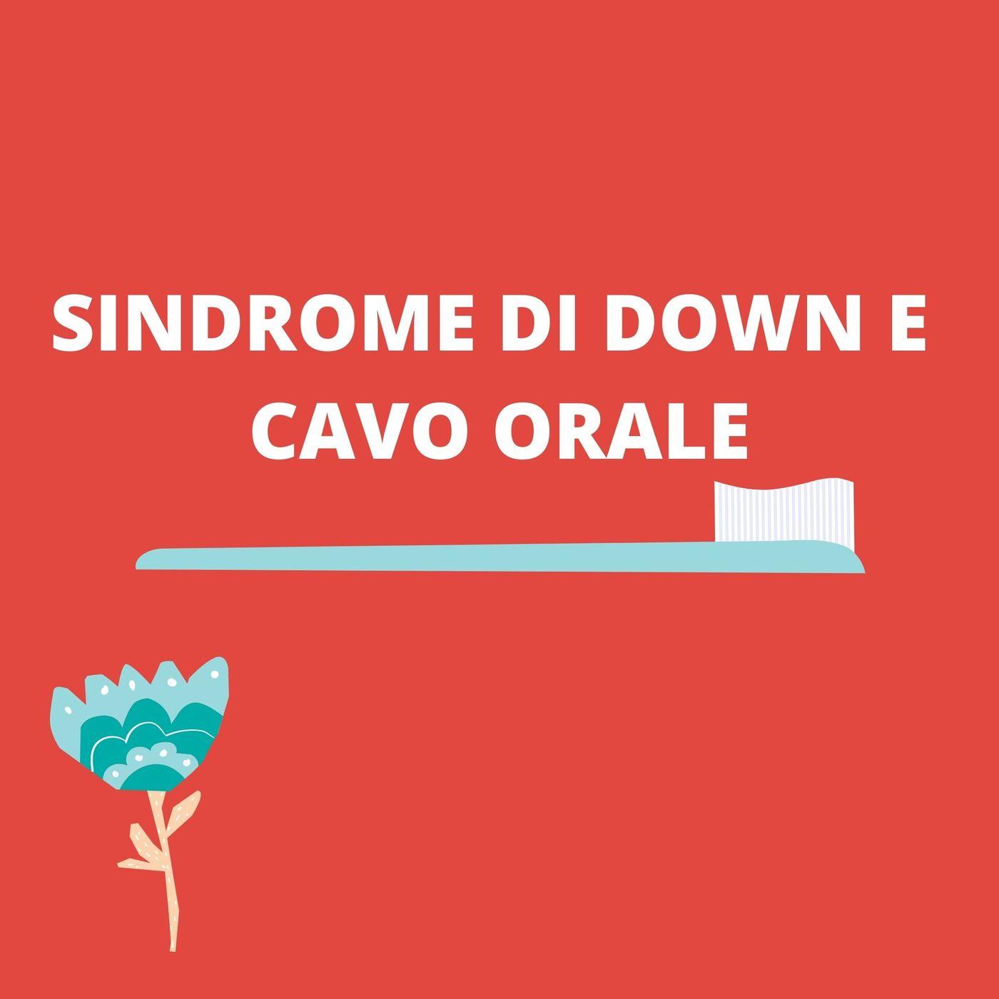 [Aggiornamento] Sindrome di Down e cavo orale: facciamo chiarezza - Dott.ssa Federica Valerio