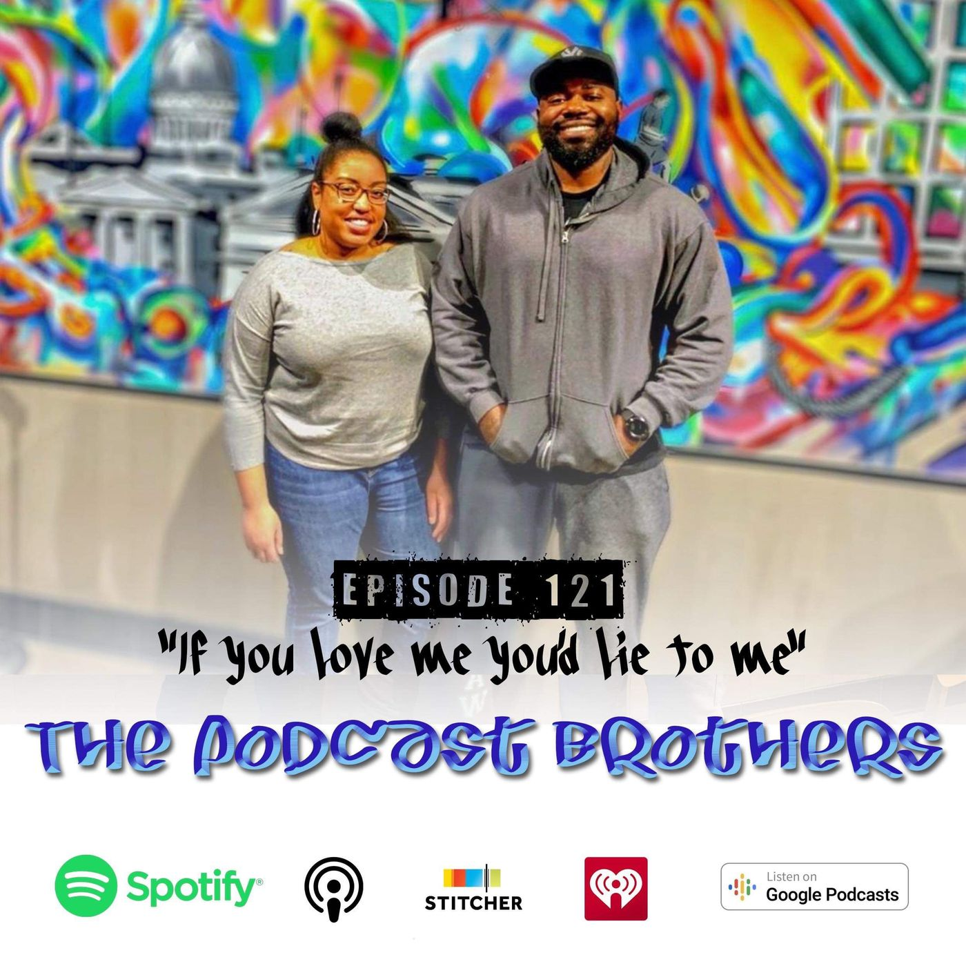 Episode 121 | If you love me you'd lie to me