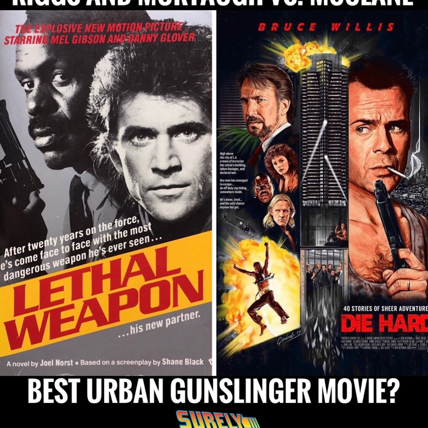 Lethal Weapon (1987) vs. Die Hard (1988) (Pt. 2): Urban Gunslingers