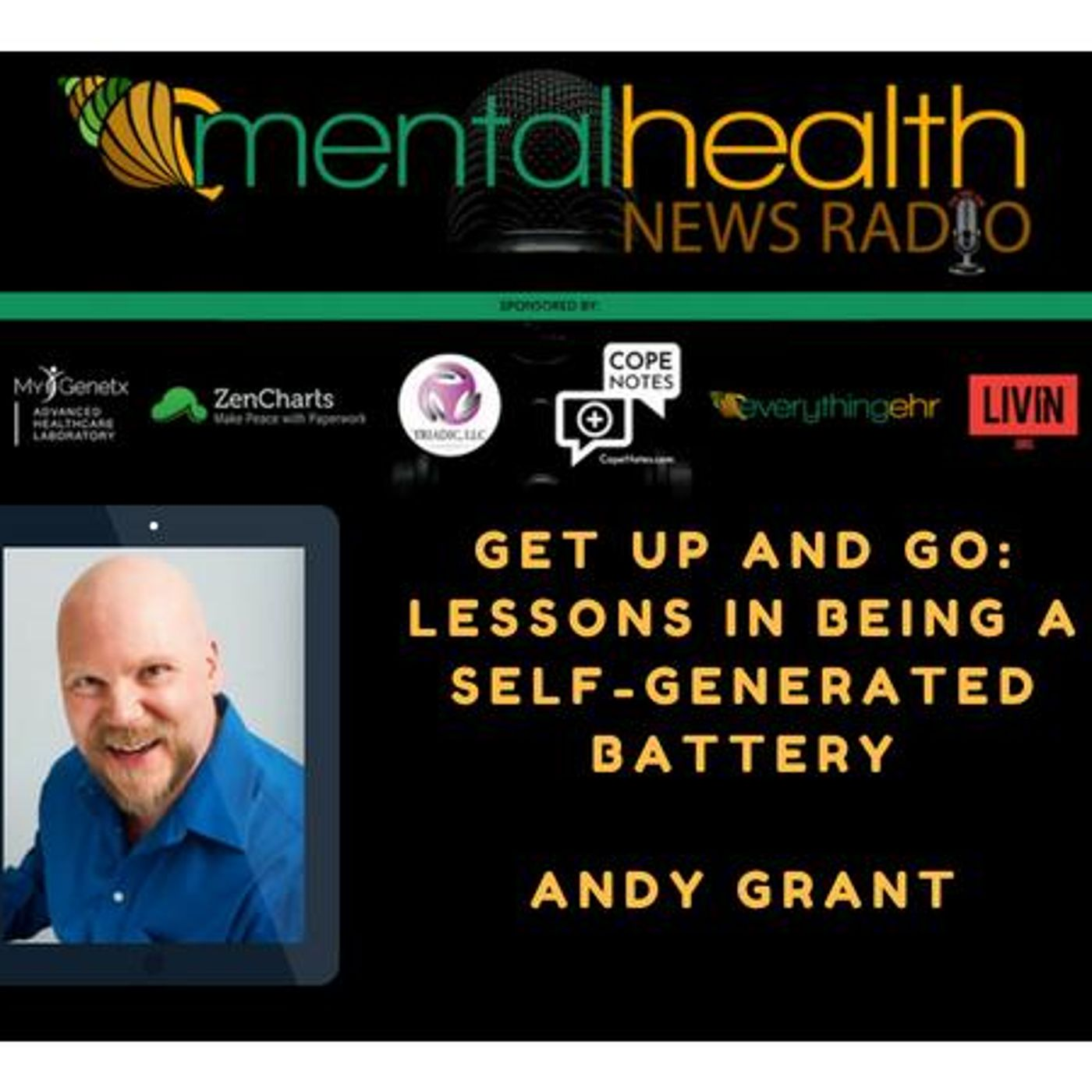 Mental Health News Radio - Real Men Feel: Lessons in Being a Positive Energy Generator with Andy Grant