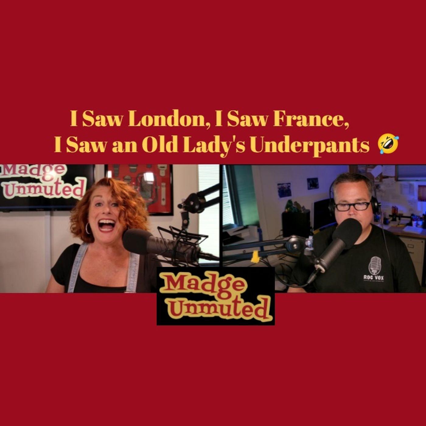 I Saw London, I Saw France, I Saw an Old Lady's Underpants