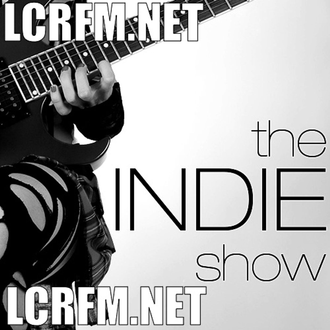 The Indie Show... ON LCRFM The London Calling Radio Show ... LIVE from LONDON... @ 8PM:GMT 12PM:PST and 3PM:EST