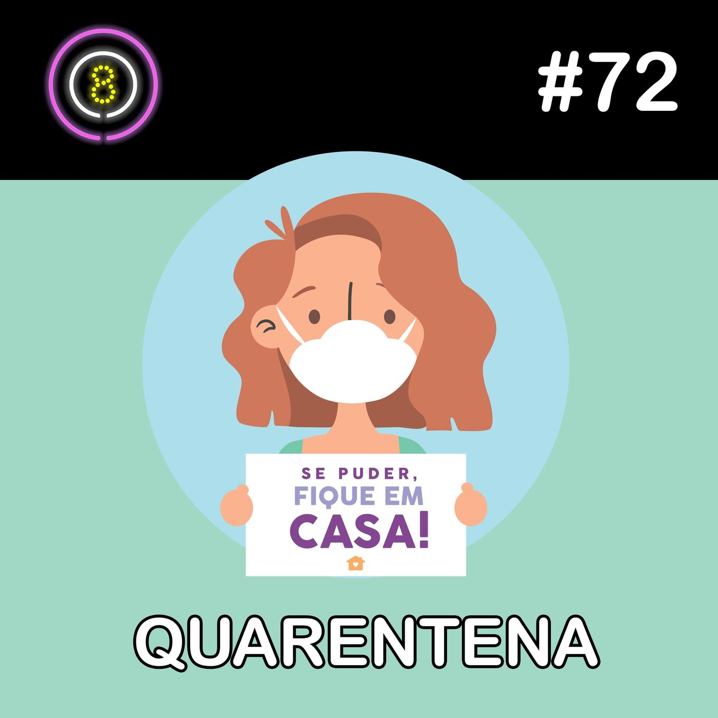 #72 - Quarentena