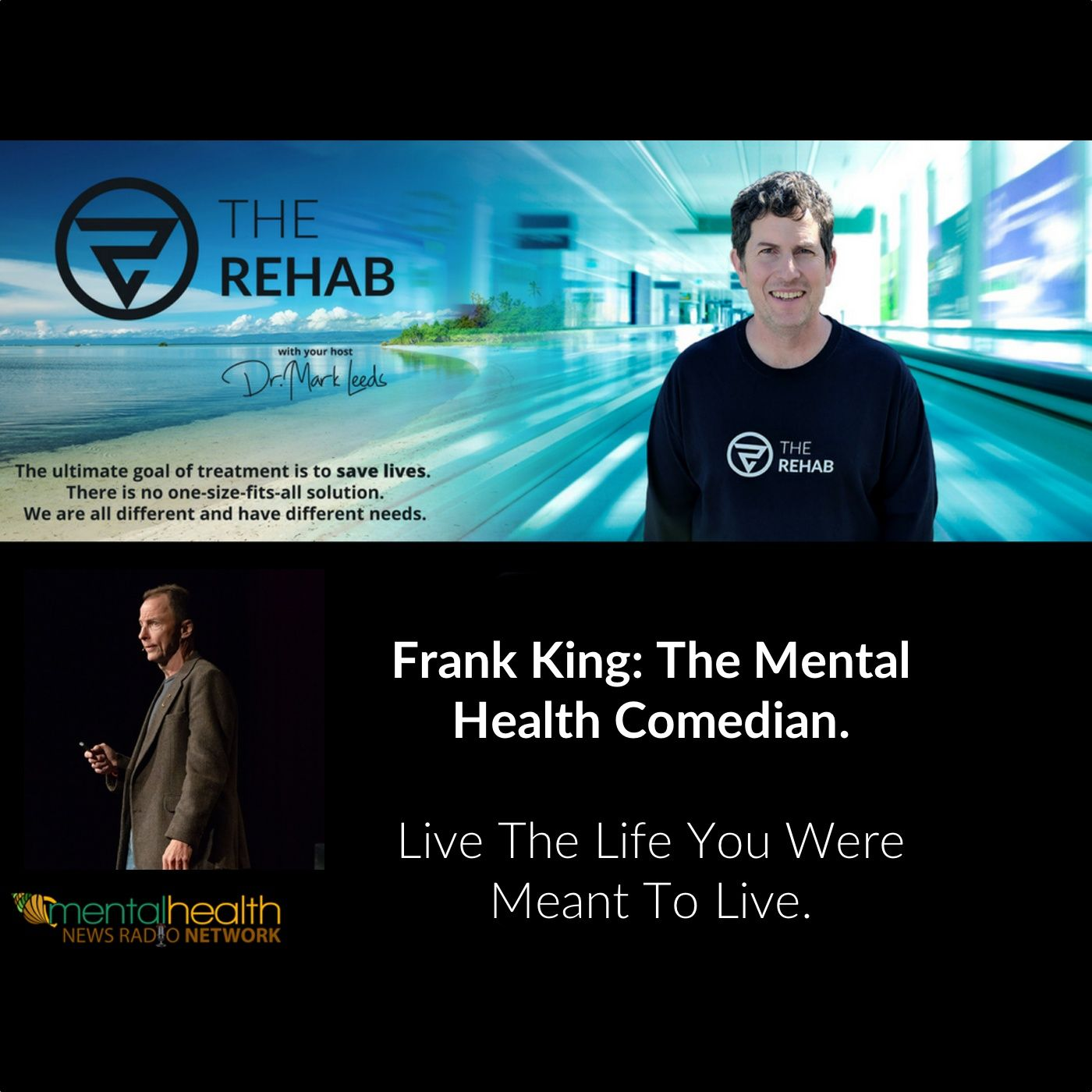 Frank King, The Mental Health Comedian: Live The Life You Were Meant To Live.
