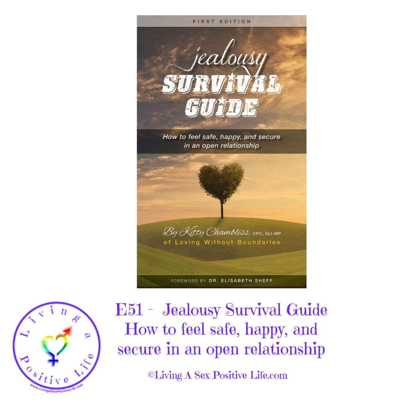 Sex Positive Me - E51 -  Jealousy Survival Guide: How to feel safe, happy, and secure in an open relationship