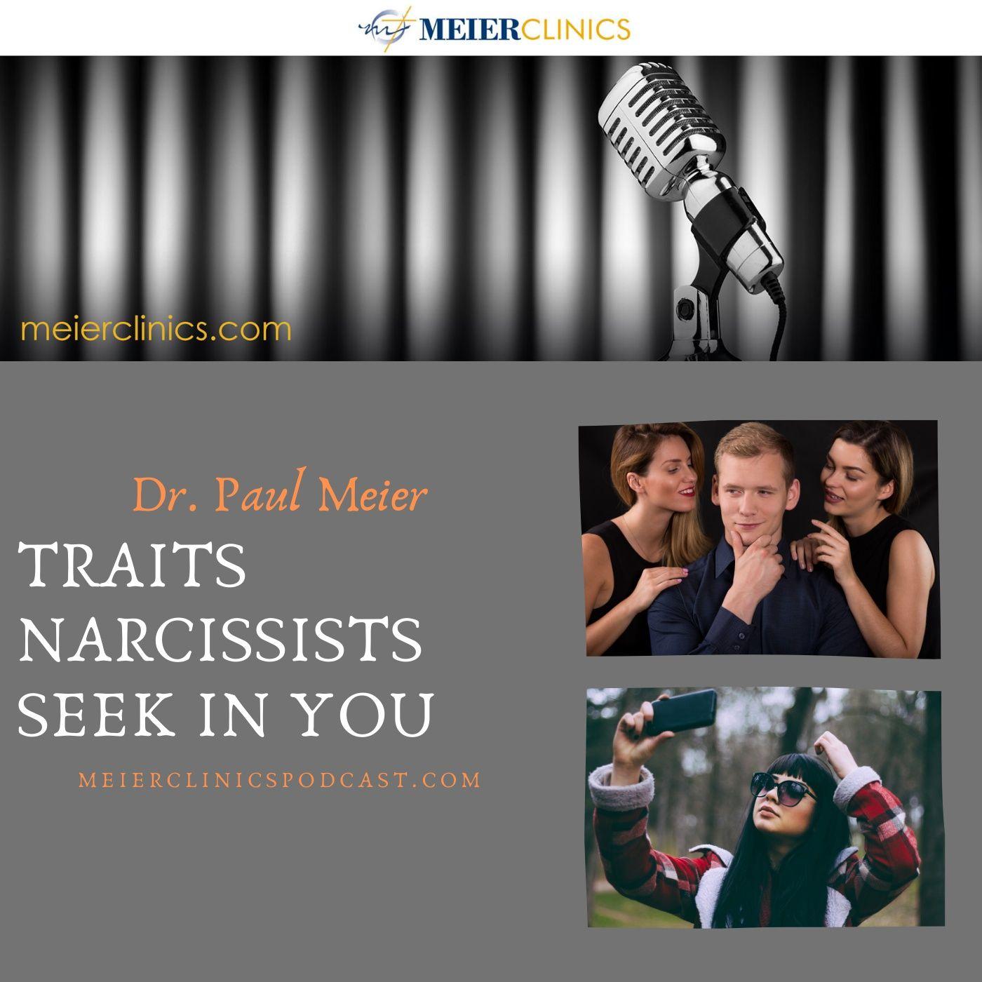 Traits Narcissists Seek In You