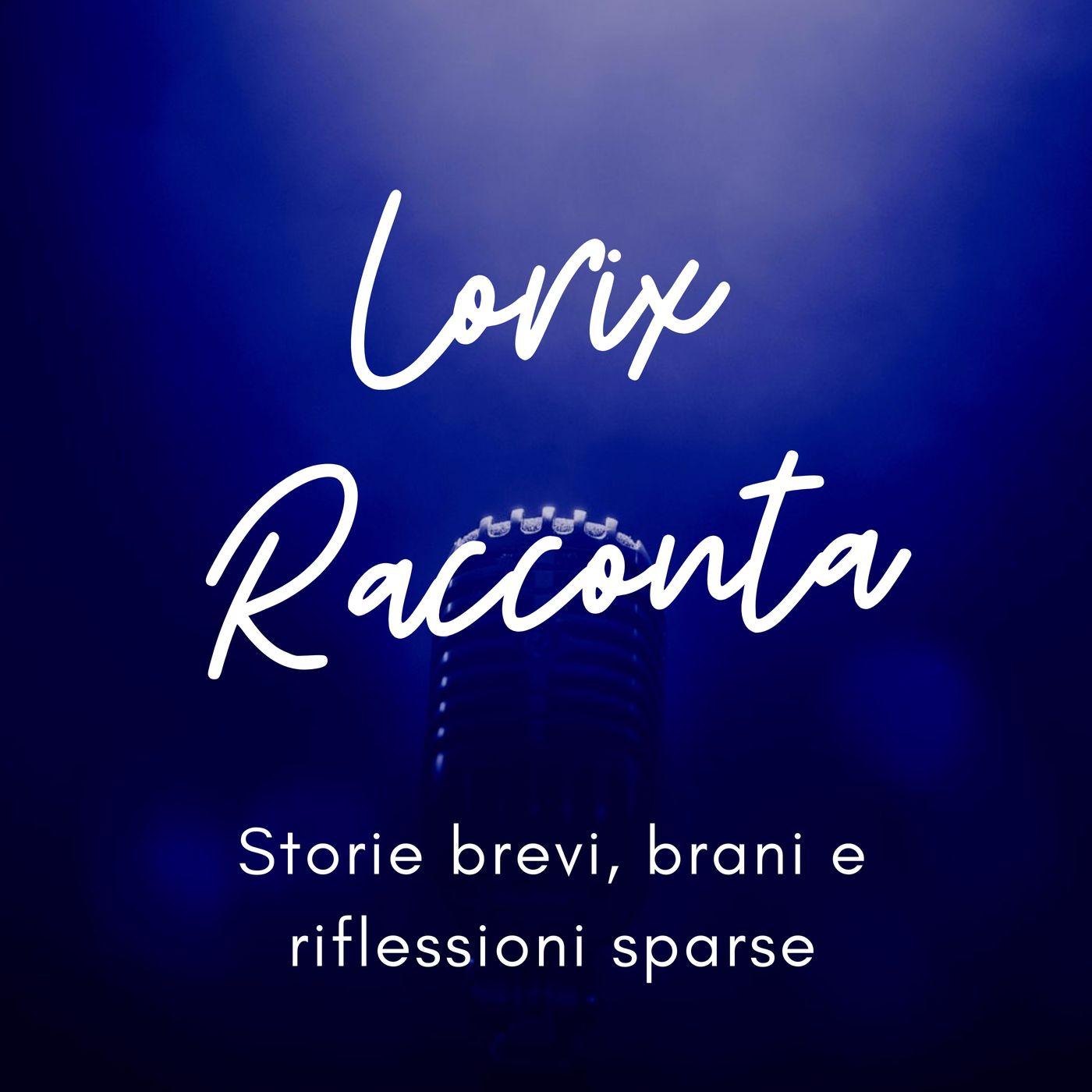 Lorix Racconta