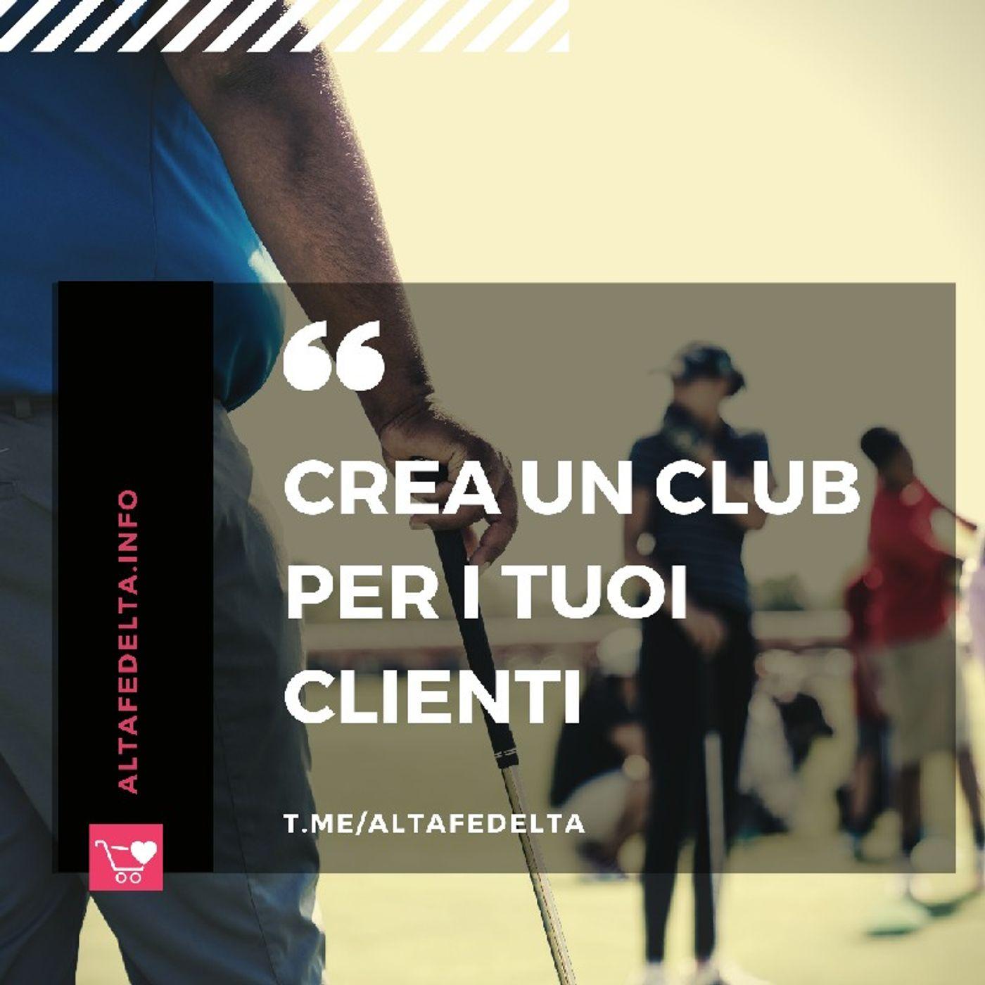 Crea Un Club Per I Tuoi Clienti