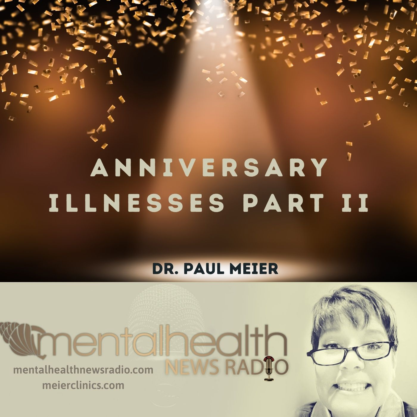 Mental Health News Radio - Dr. Paul Meier: Anniversary Illnesses Part II