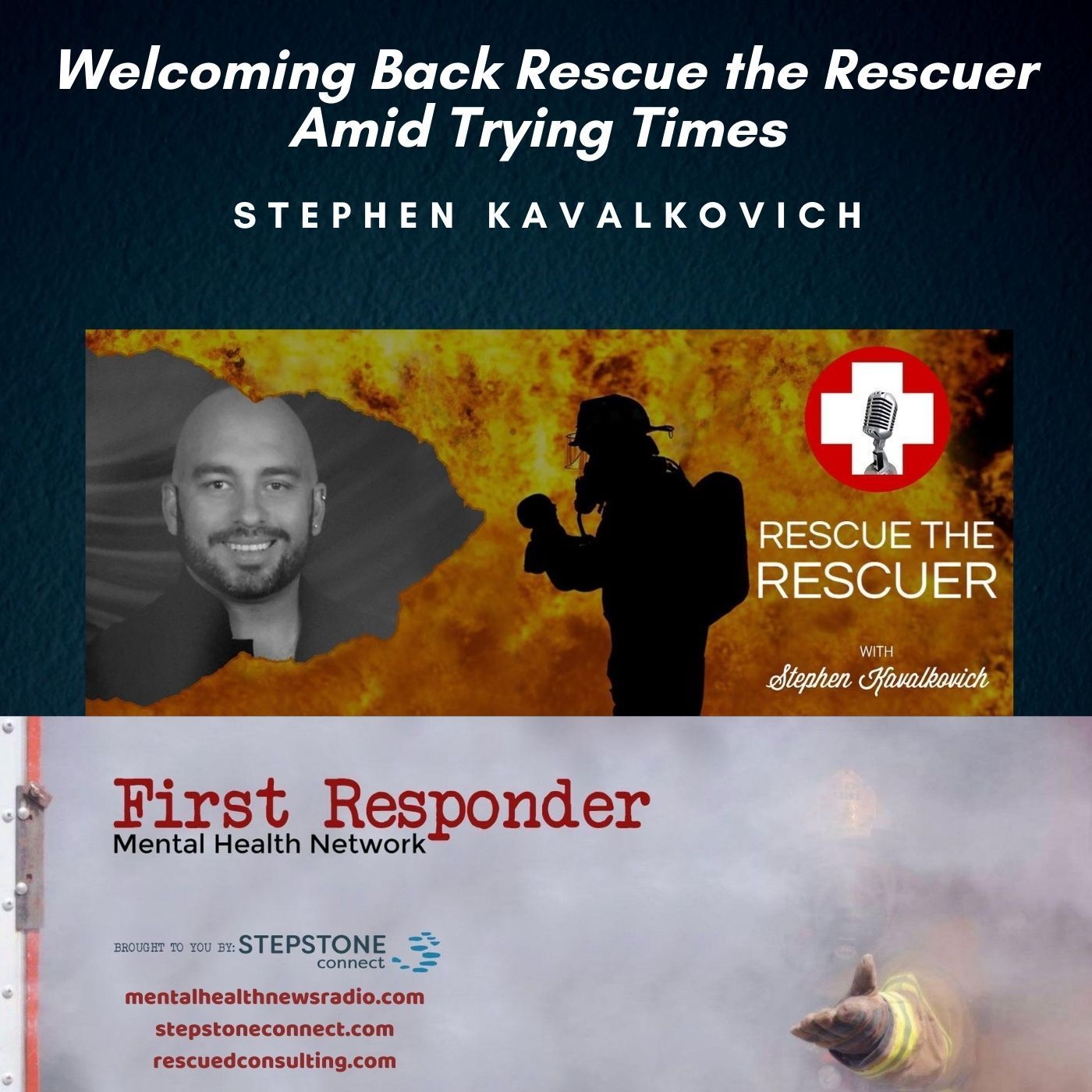 Mental Health News Radio - Welcoming Back Rescue the Rescuer Amid Trying Times