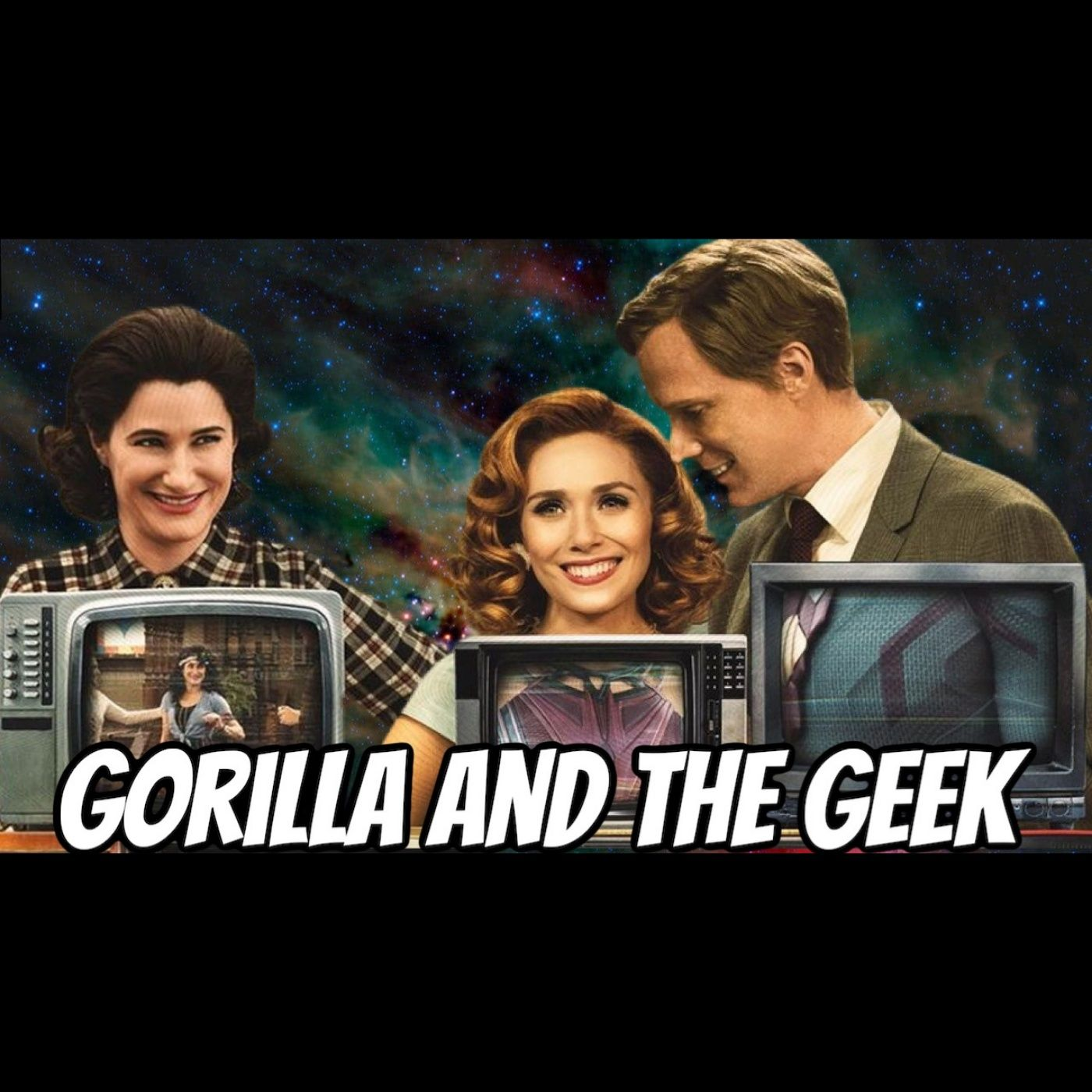 WandaVision Series Discussion Review - Gorilla and The Geek Episode 39