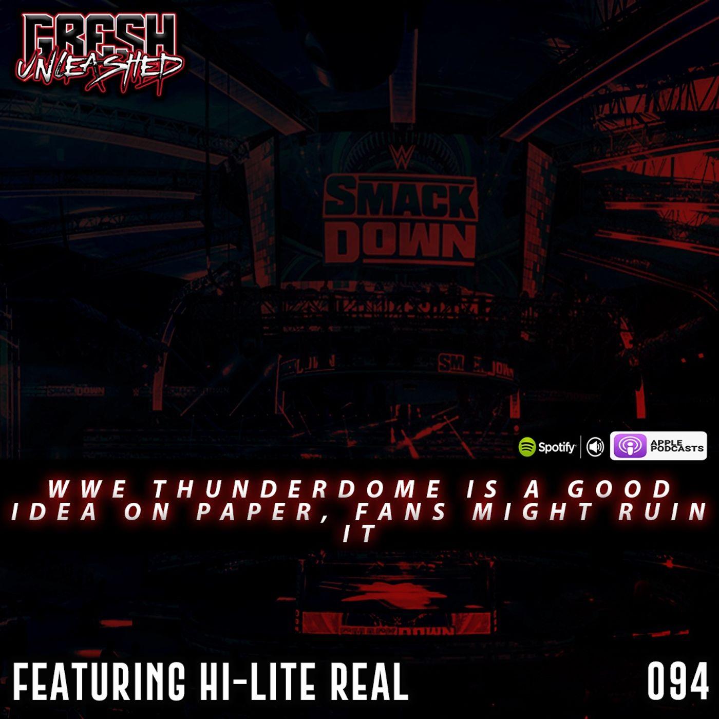 WWE ThunderDome  Is Something, SummerSlam Weekend, Brodie Lee Murks Cody & More   Featuring Hi-Lite Real   094