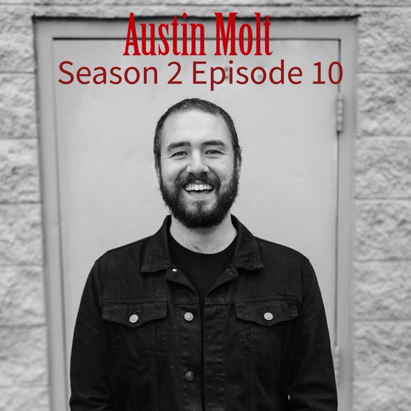 Season 2 Episode 10 - It's All Manure Part 1 with Austin Molt