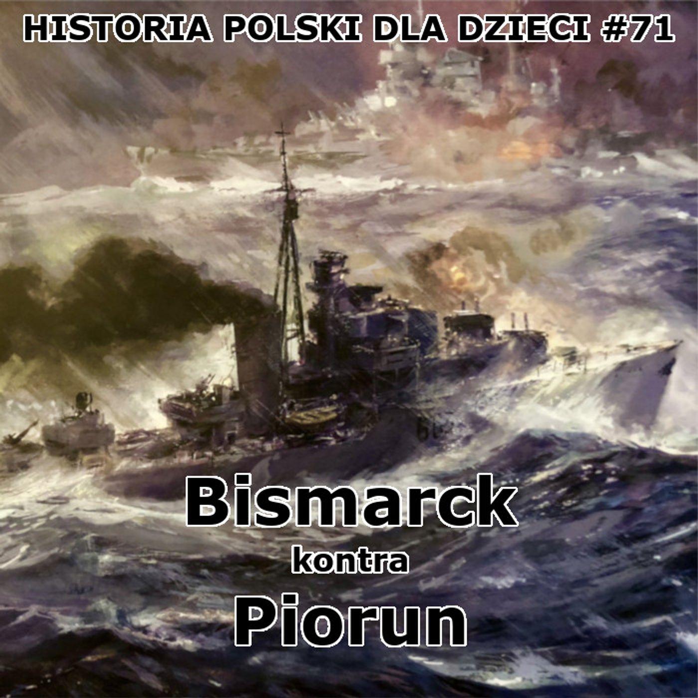 71 - Bismarck kontra Piorun