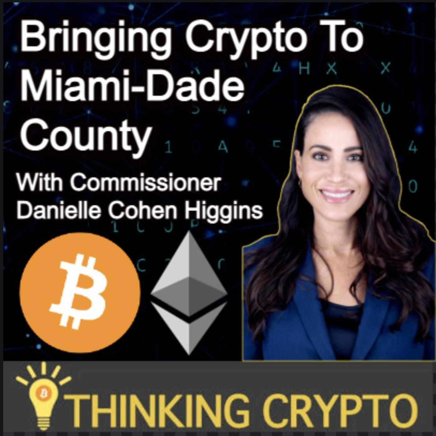 Commissioner Danielle Cohen Higgins Interview - Bringing Crypto to Miami Dade County