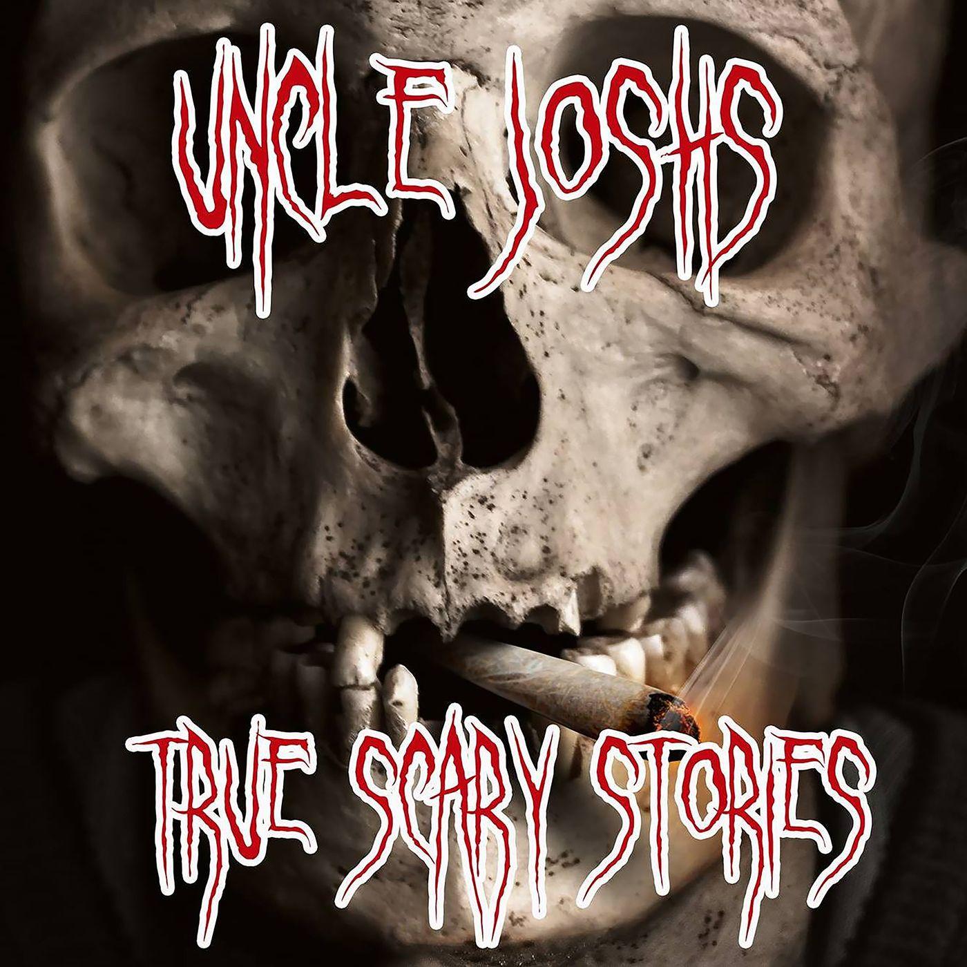 Uncle Josh's True Scary Stories Volume 62