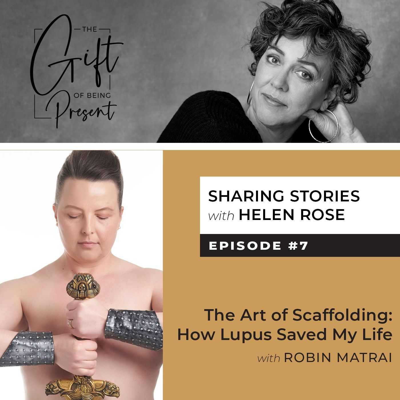The Art of Scaffolding: How Lupus Saved My Life with Robin Matrai - Episode #7