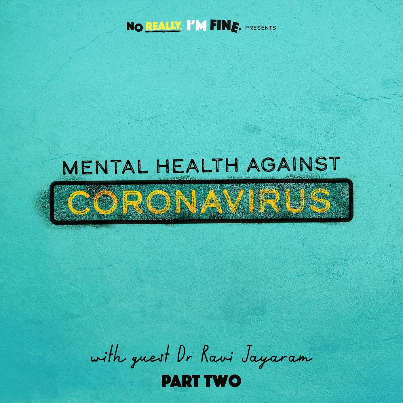 No Really, I'm Fine - Dr Ravi Jayaram gives help to parents during Coronavirus pandemic