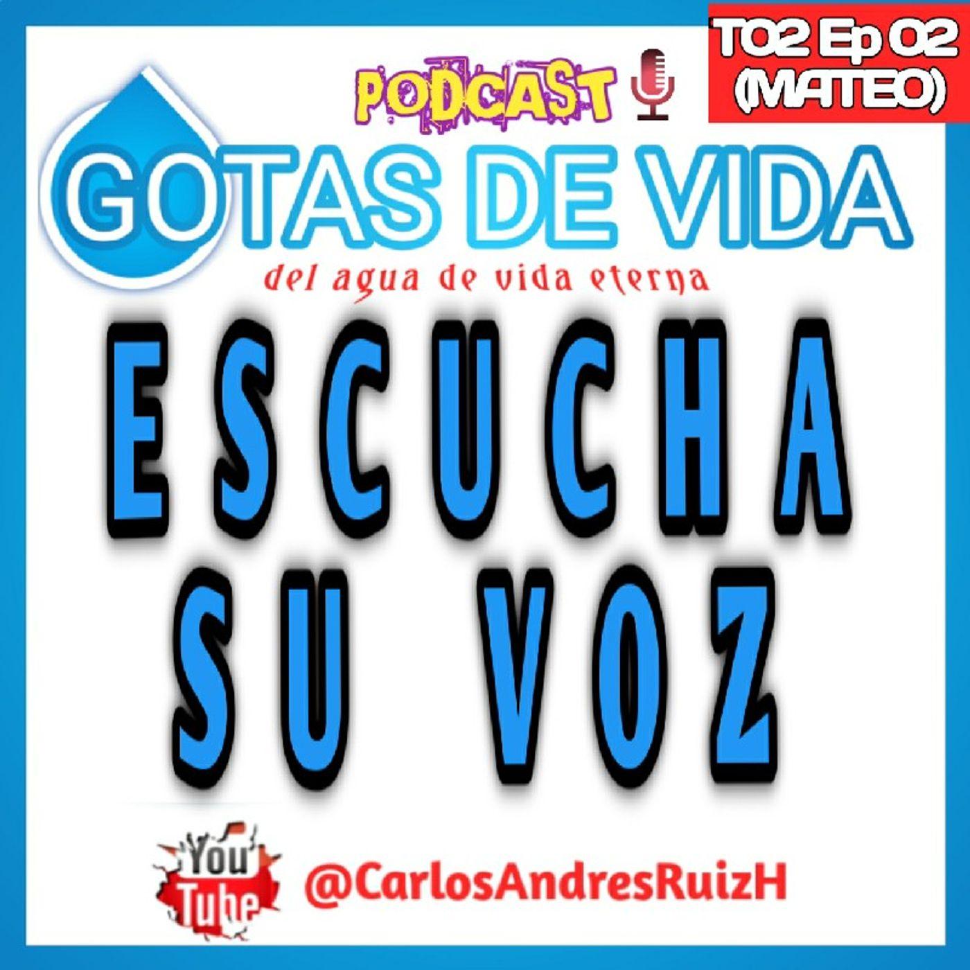 T02 Ep 02 -Escucha su Voz (MATEO)