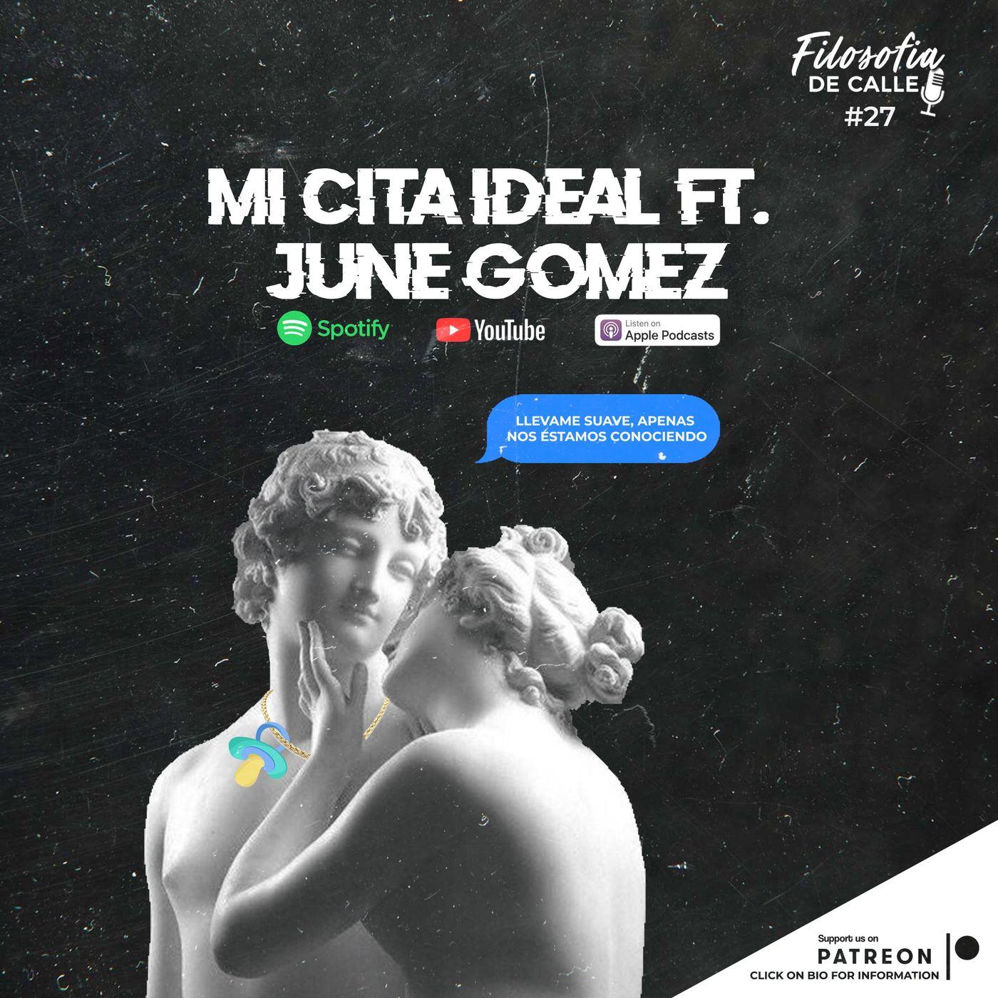 027. Mi Cita Ideal ft June Gómez