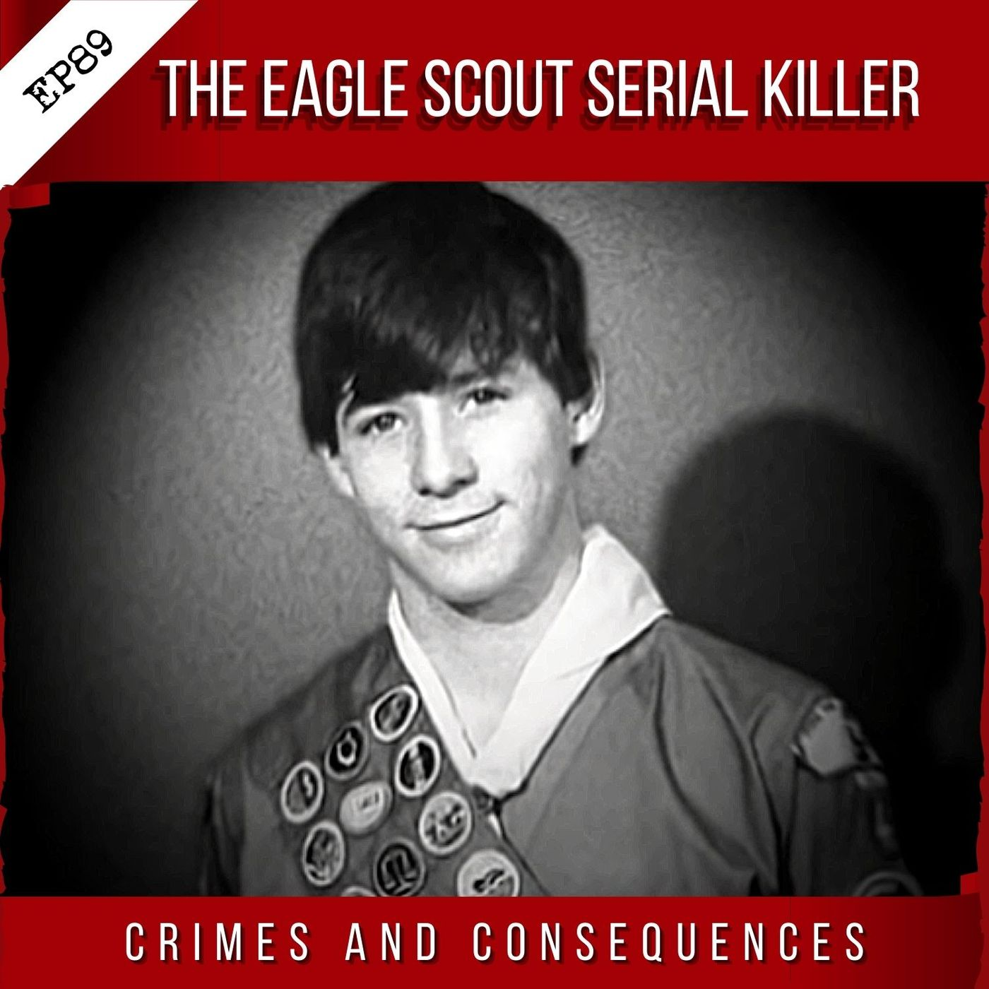 EP89: The Eagle Scout Serial Killer