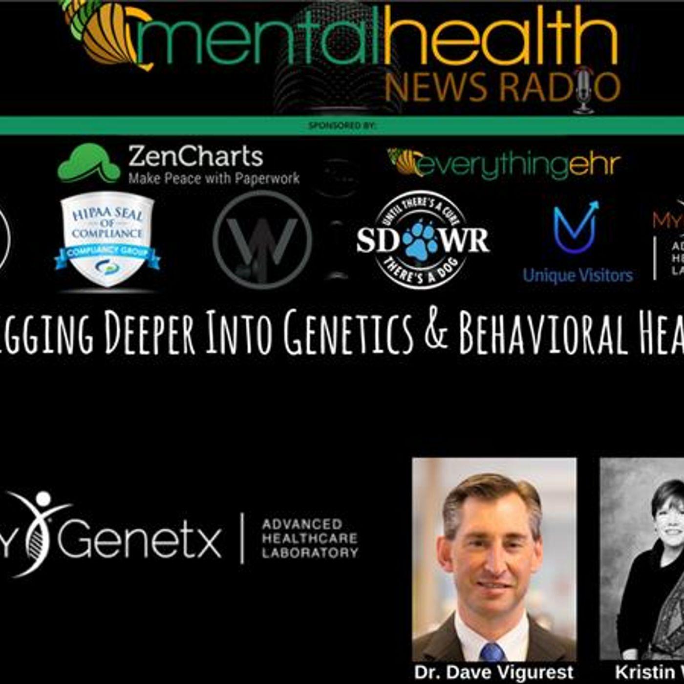 Mental Health News Radio - Digging Deeper Into Genetics & Behavioral Health with Dr. Dave Vigerust