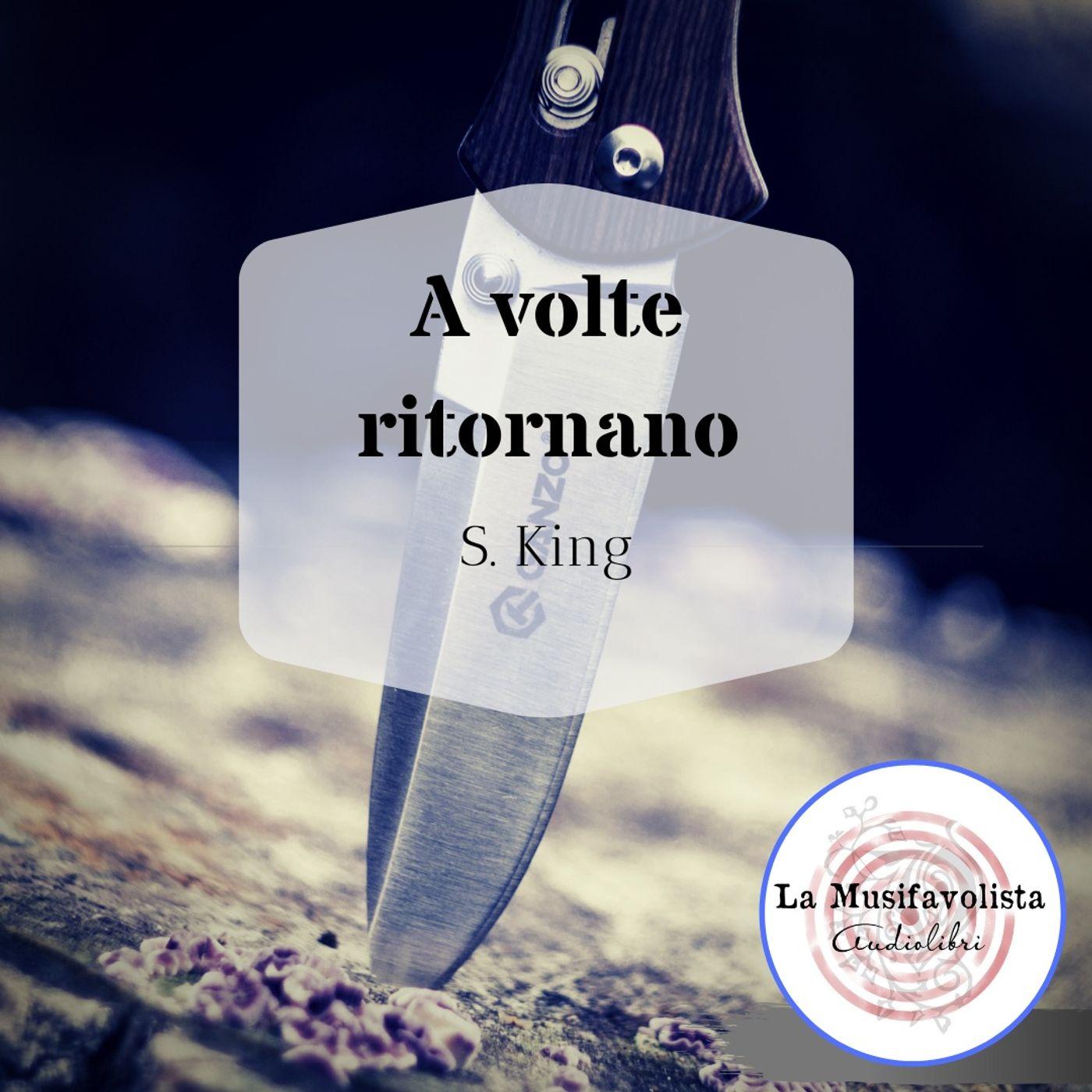 ✰ A VOLTE RITORNANO ✰ Stephen King  ✰ Soft spoken reading ✰