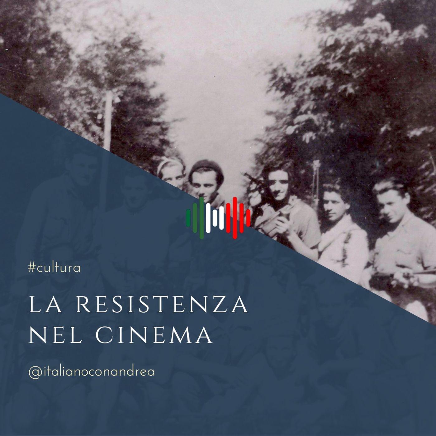 254. CULTURA: La Resistenza nel Cinema