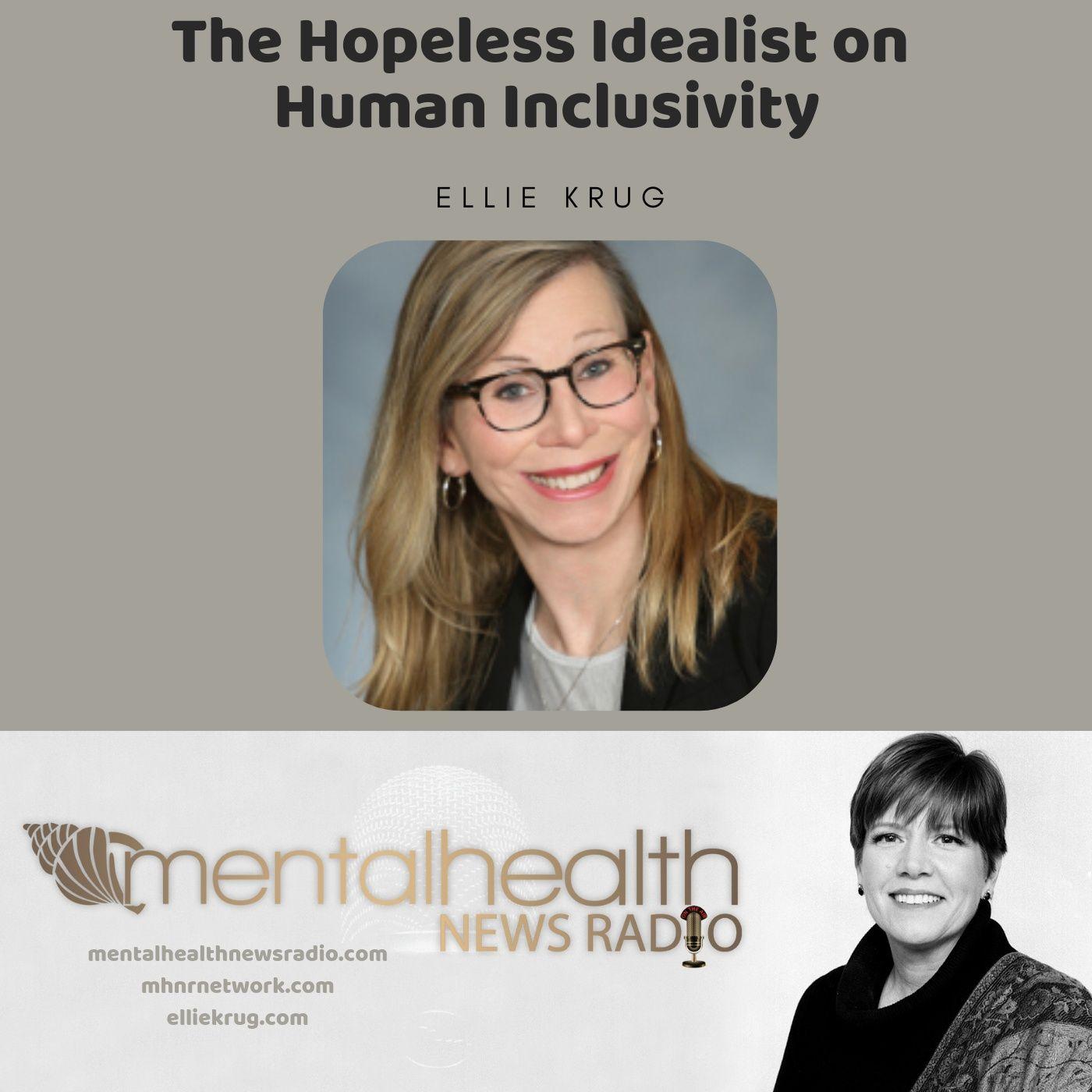 Mental Health News Radio - The Hopeless Idealist: Ellie Krug on Human Inclusivity