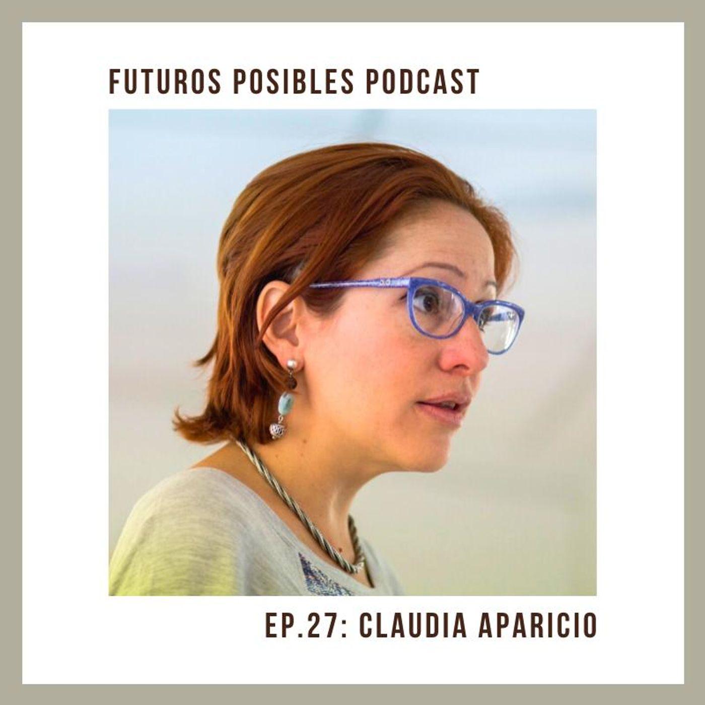 Ep. 27: Aprendizaje y solución de problemas reales, con Claudia Aparicio