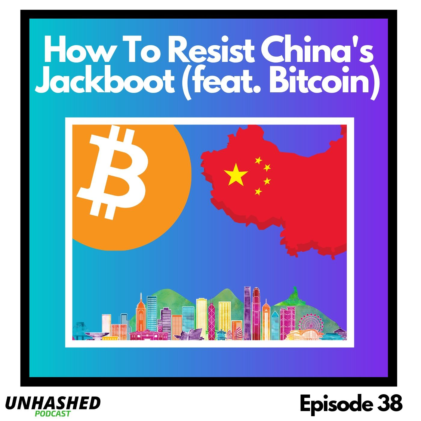 How to Resist China's Jackboot (feat. Bitcoin)
