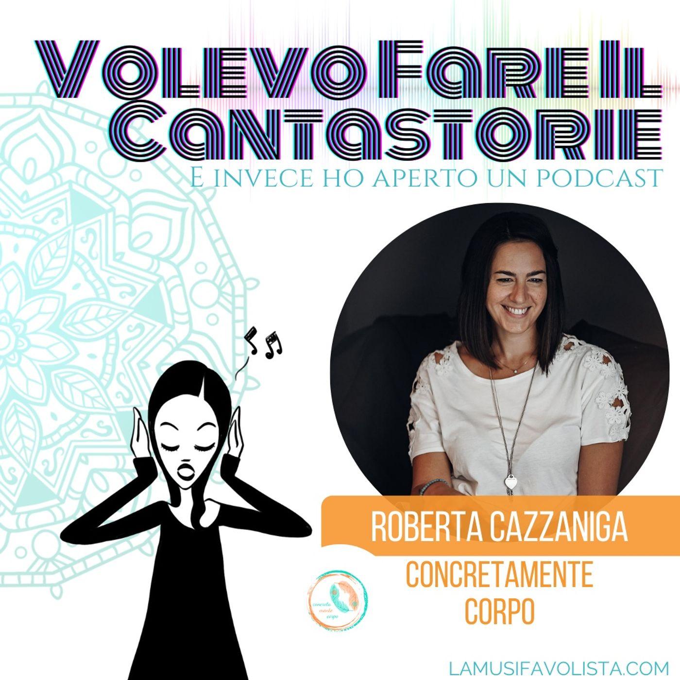 VOLEVO FARE IL CANTASTORIE • Intervista con Roberta Cazzaniga #concretamentecorpo