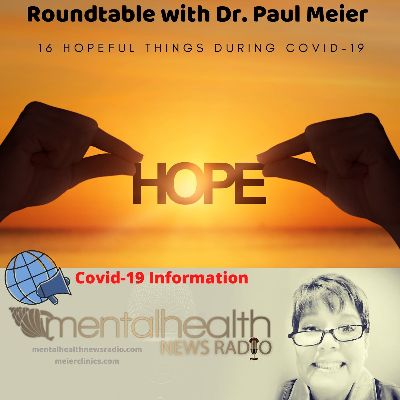 Mental Health News Radio - Roundtable with Dr. Paul Meier: 16 Hopeful Things During Covid-19