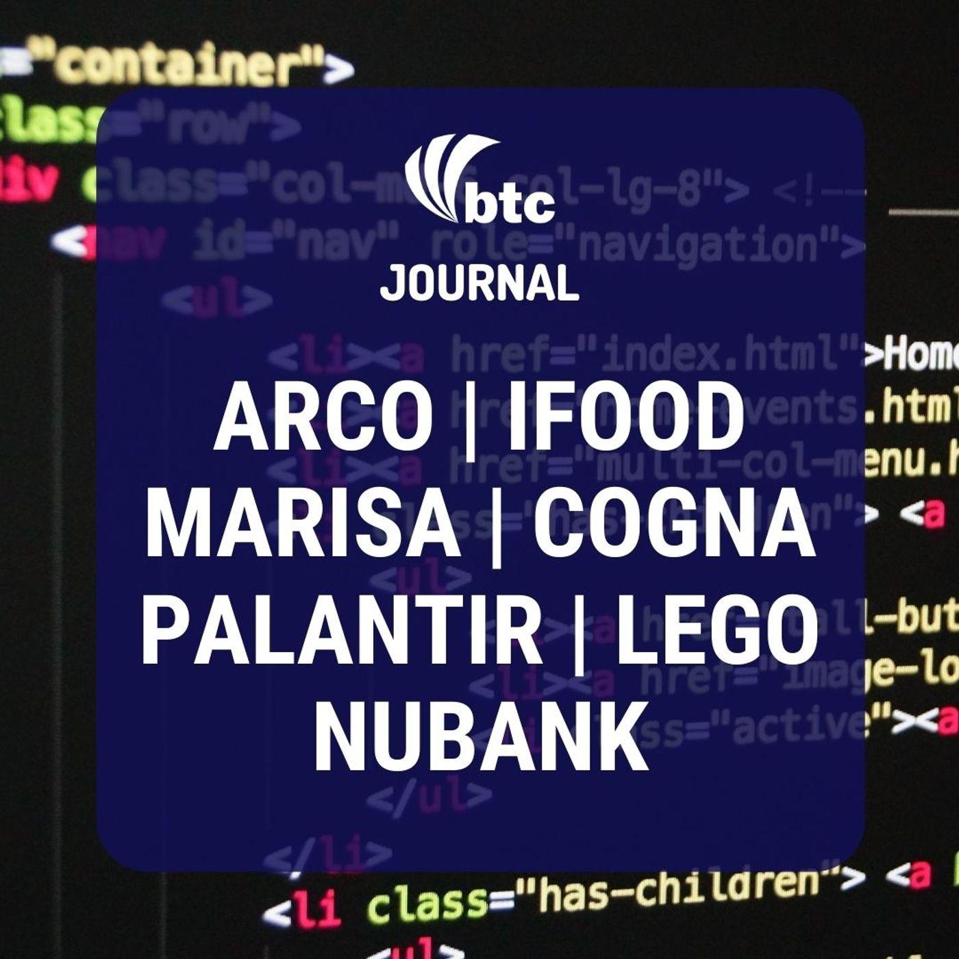 Nubank, Palantir, Marisa, Ifood, Cogna, Arco Educação e Lego | BTC Journal 27/08/20