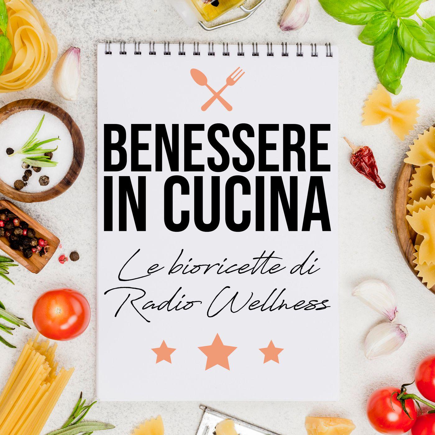 Il Benessere in Cucina by radioWellness