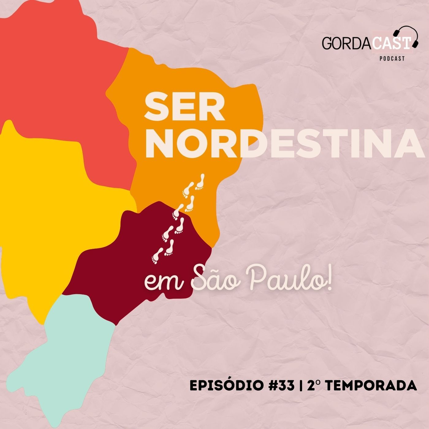 GordaCast #33   Ser Nordestina em São Paulo com Clara Fagundes