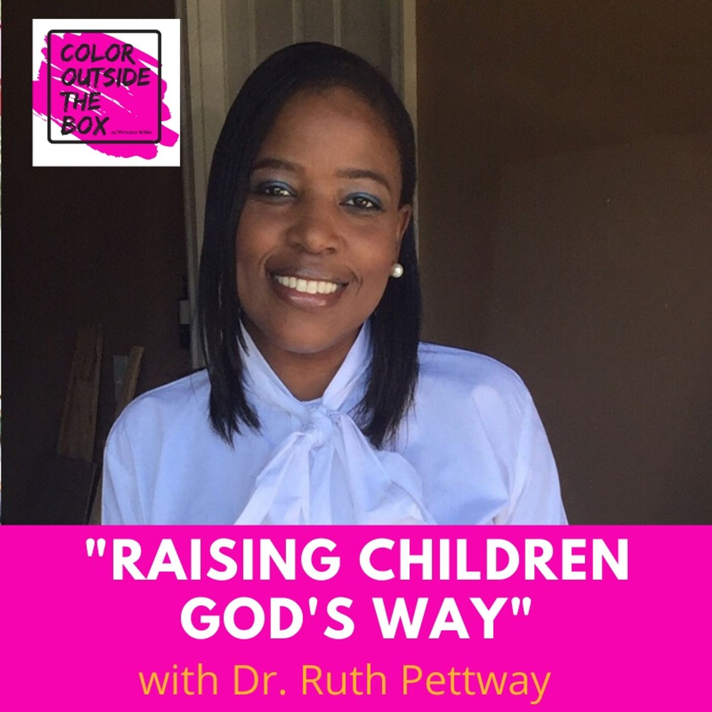 Raising Children God's Way with Guest Ruth Pettway