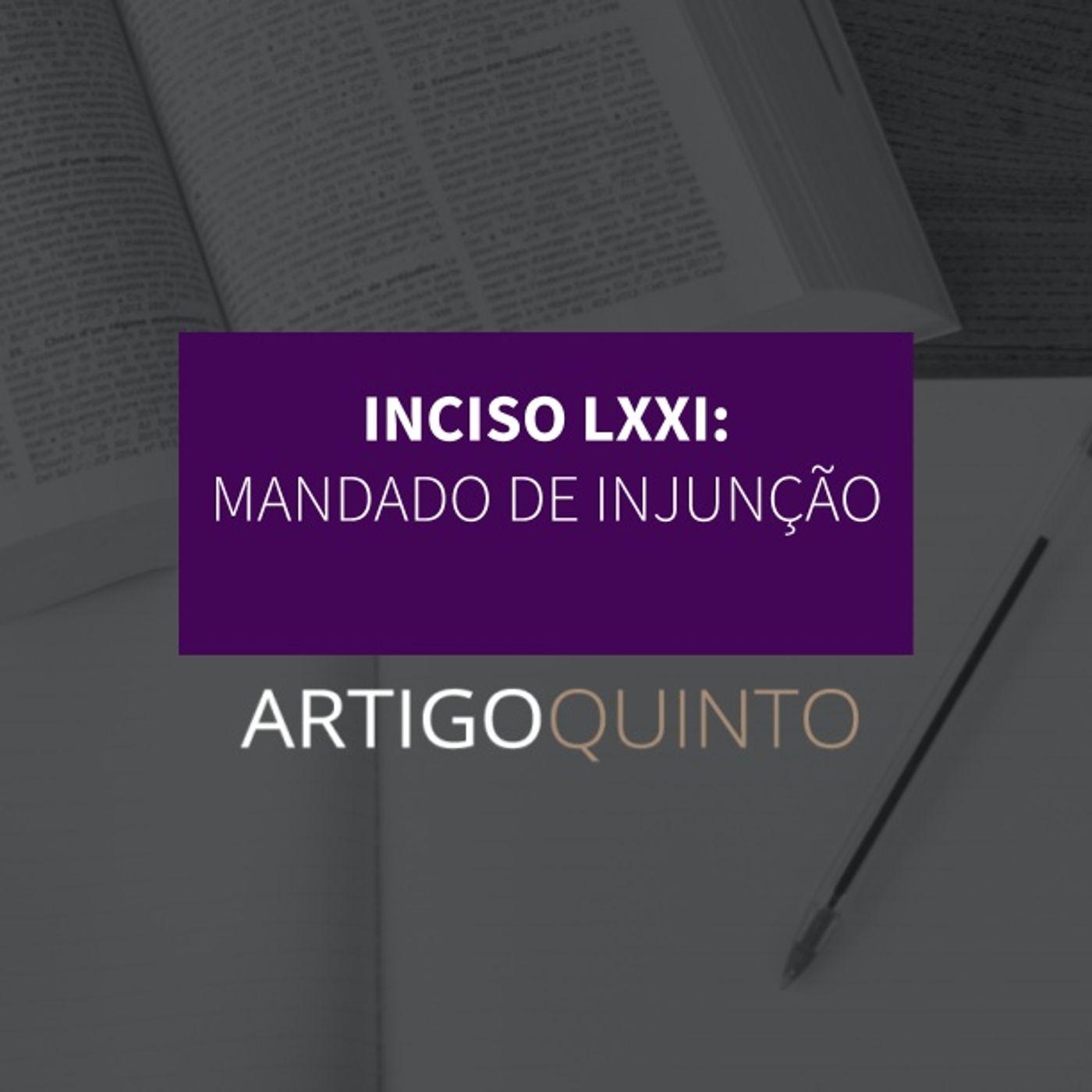Inciso LXXI - Mandado de injunção