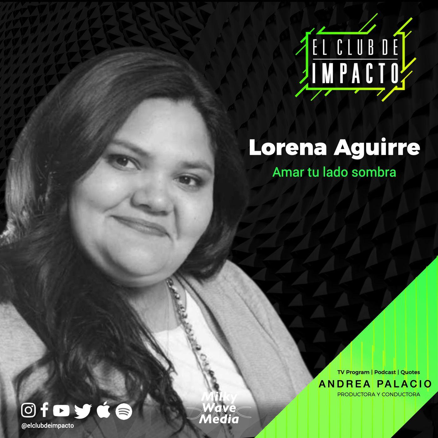 Amar tu lado sombra   Lorena Aguirre   E17 T3
