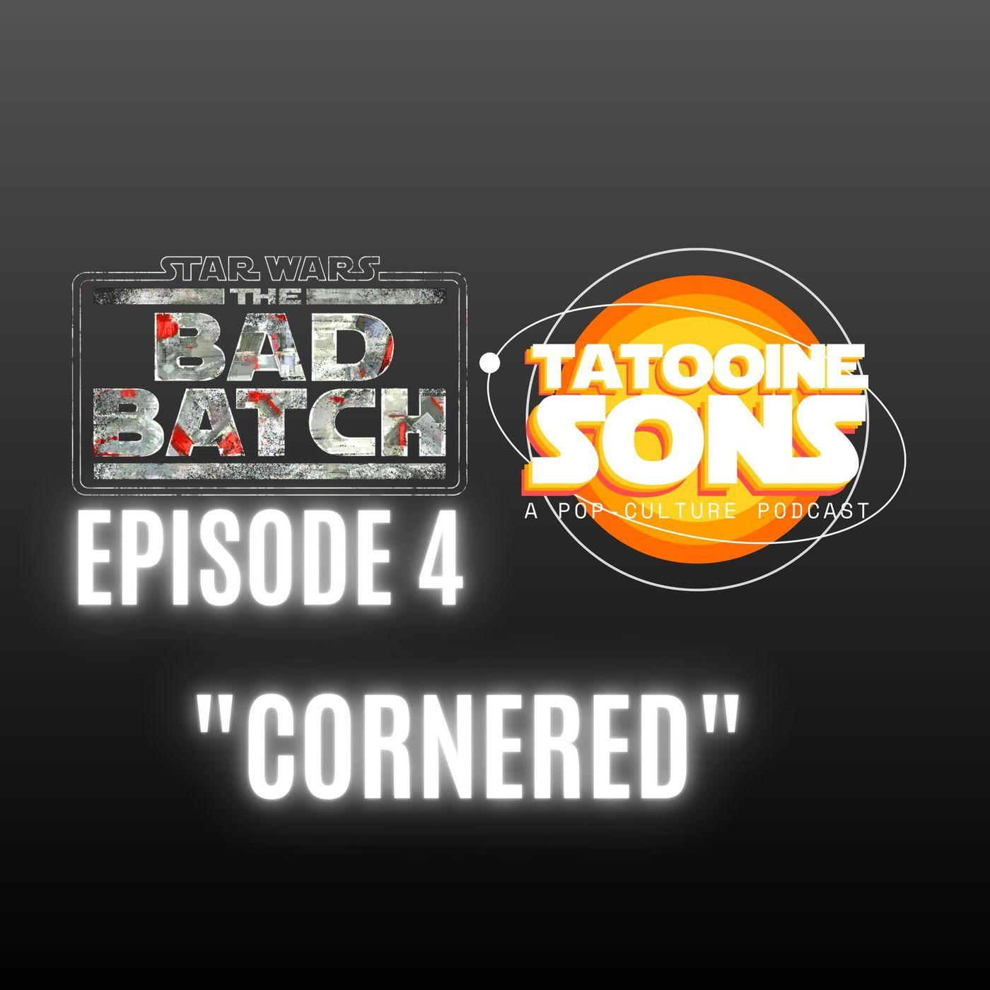 "The Bad Batch S1E4 ""Cornered"" Reaction"